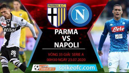 Soi kèo Parma vs Napoli, 0h30 ngày 23/7/2020 – VĐQG Italia