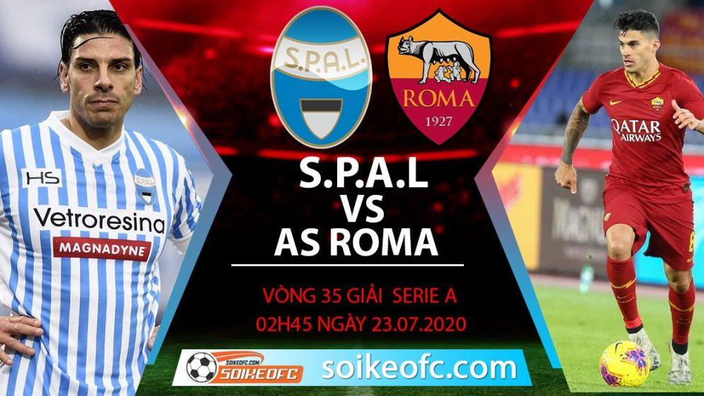 Soi kèo SPAL vs AS Roma, 2h45 ngày 23/7/2020 – VĐQG Italia