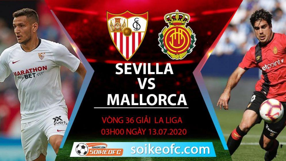 Soi kèo Sevilla vs Mallorca, 3h ngày 13/7/2020 – VĐQG Tây Ban Nha