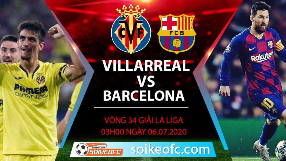 Soi kèo Villarreal vs Barcelona, 3h ngày 6/7/2020 – VĐQG Tây Ban Nha