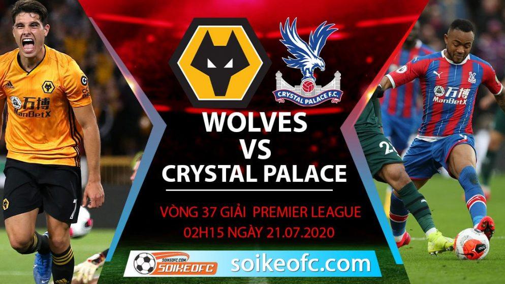 Soi kèo Wolves vs Crystal Palace, 2h15 ngày 21/7/2020 – Ngoại hạng Anh
