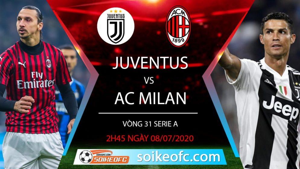 Soi kèo AC Milan vs Juventus, 2h45 ngày 8/7/2020 – VĐQG Italia