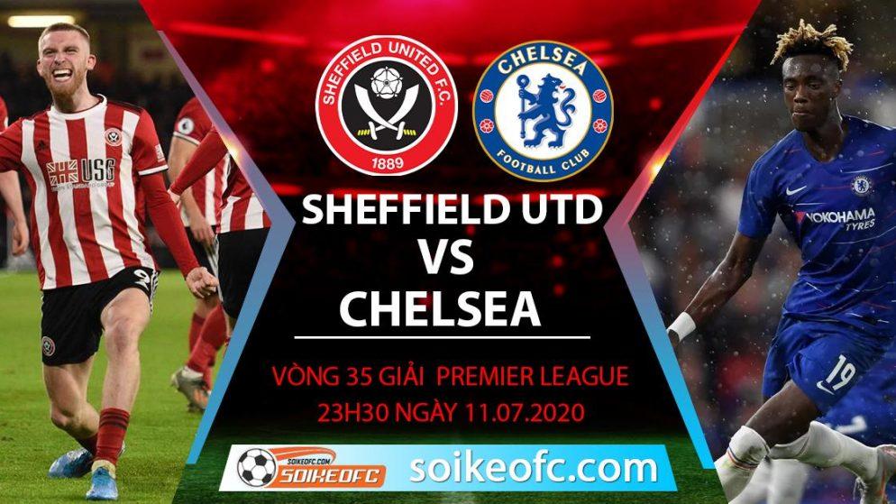 Soi kèo Sheffield United vs Chelsea, 23h30 ngày 11/7/2020 – Ngoại hạng Anh