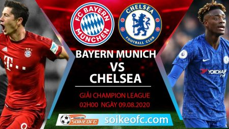 Soi kèo Bayern Munich vs Chelsea, 2h00 ngày 09/08/2020 – Champion League