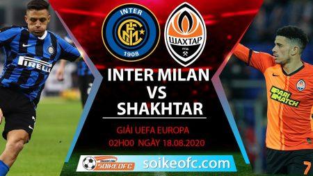Soi kèo Inter Milan vs Shakhtar Donetsk, 2h00 ngày 18/08/2020 – Europa League