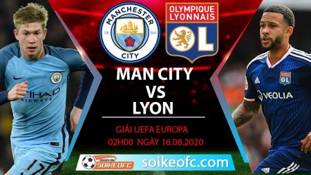 Soi kèo Manchester City vs Lyon, 2h00 ngày 16/08/2020 – Champion League