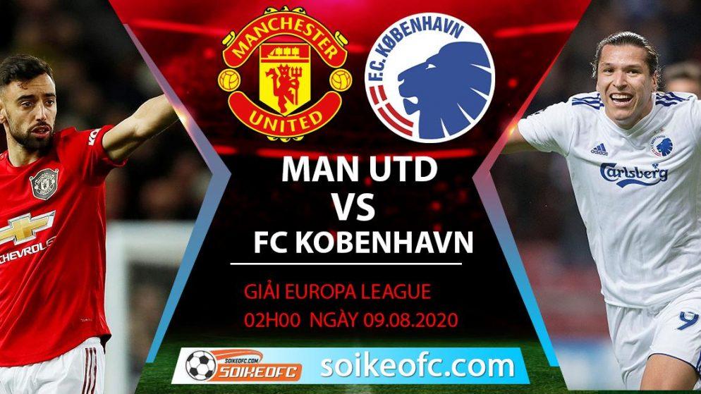 Soi kèo Manchester United vs FC Kobenhavn, 2h00 ngày 11/08/2020 – Europa League
