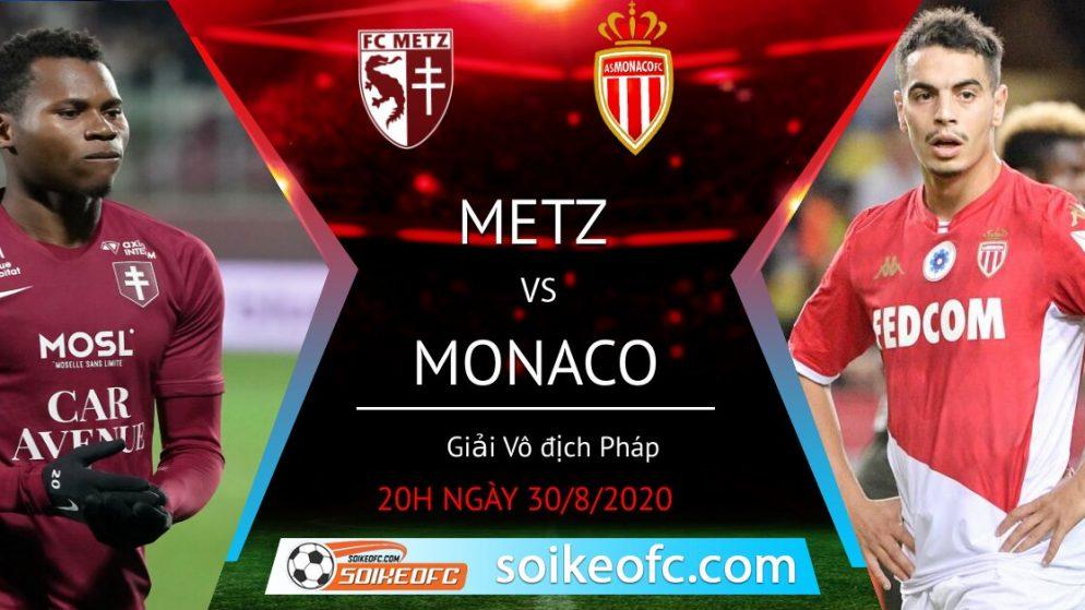 Soi kèo Metz vs AS Monaco, 20h00 ngày 30/08/2020 – VĐQG Pháp