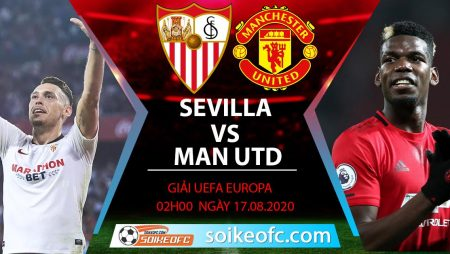 Soi kèo Sevilla vs Manchester United, 2h00 ngày 17/08/2020 – Europa League
