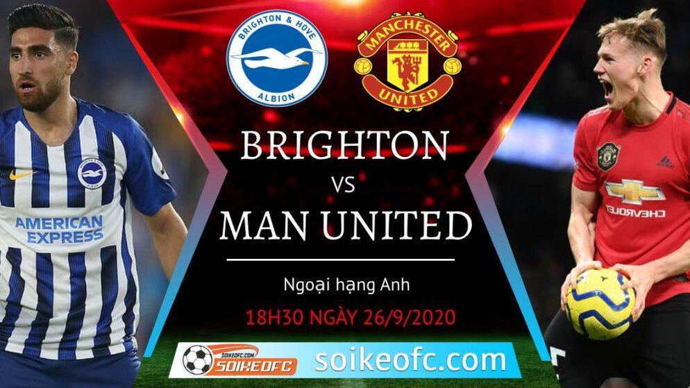 Soi kèo Brighton vs Manchester United, 18h30 ngày 26/09/2020 – Ngoại hạng Anh