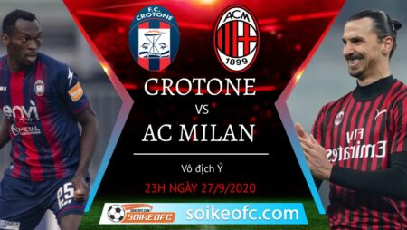 Soi kèo Crotone vs AC Milan, 23h00 ngày 27/09/2020 – Giải VĐQG Italia