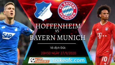 Soi kèo Hoffenheim vs Bayern Munich, 20h30 ngày 28/09/2020 – Giải VĐQG Đức