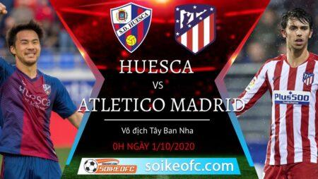 Soi kèo Huesca vs Atletico Madrid, 0h00 ngày 01/10/2020 – VĐQG Tây Ban Nha