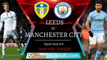 Soi kèo Leeds United vs Manchester City, 23h30 ngày 3/10/2020 – Giải Ngoại Hạng Anh