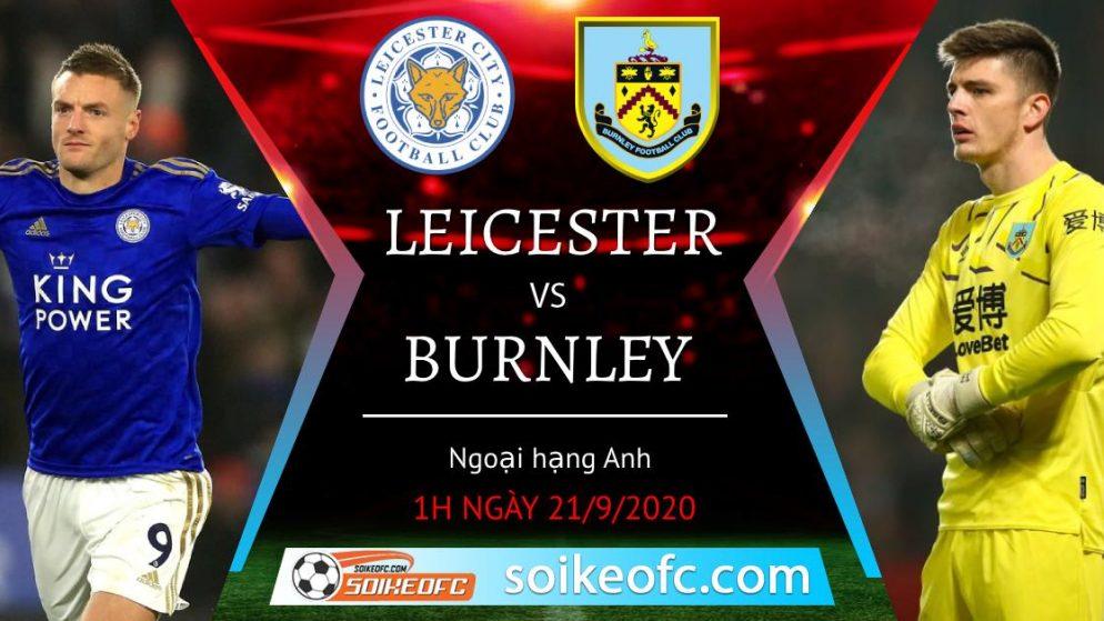 Soi kèo Leicester City vs Burnley, 1h00 ngày 21/09/2020 – Ngoại hạng Anh
