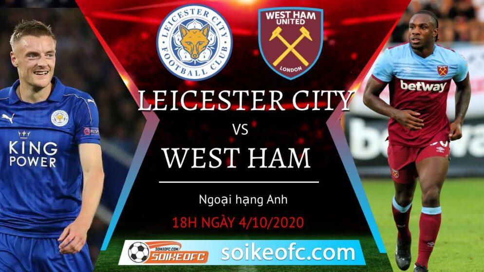 Soi kèo Leicester City vs West Ham, 18h00 ngày 4/10/2020 – Giải Ngoại Hạng Anh