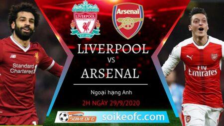Soi kèo Liverpool vs Arsenal, 2h00 ngày 29/09/2020 – Giải Ngoại Hạng Anh