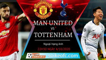 Soi kèo Manchester United vs Tottenham, 22h30 ngày 4/10/2020 – Giải Ngoại Hạng Anh