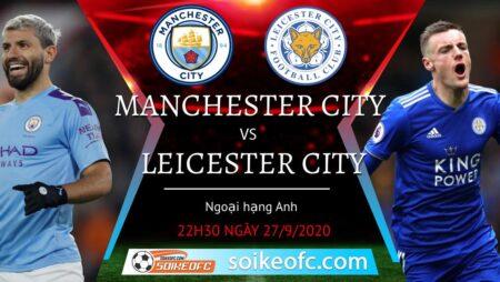 Soi kèo Manchester City vs Leicester City, 22h30 ngày 27/09/2020 – Giải Ngoại Hạng Anh