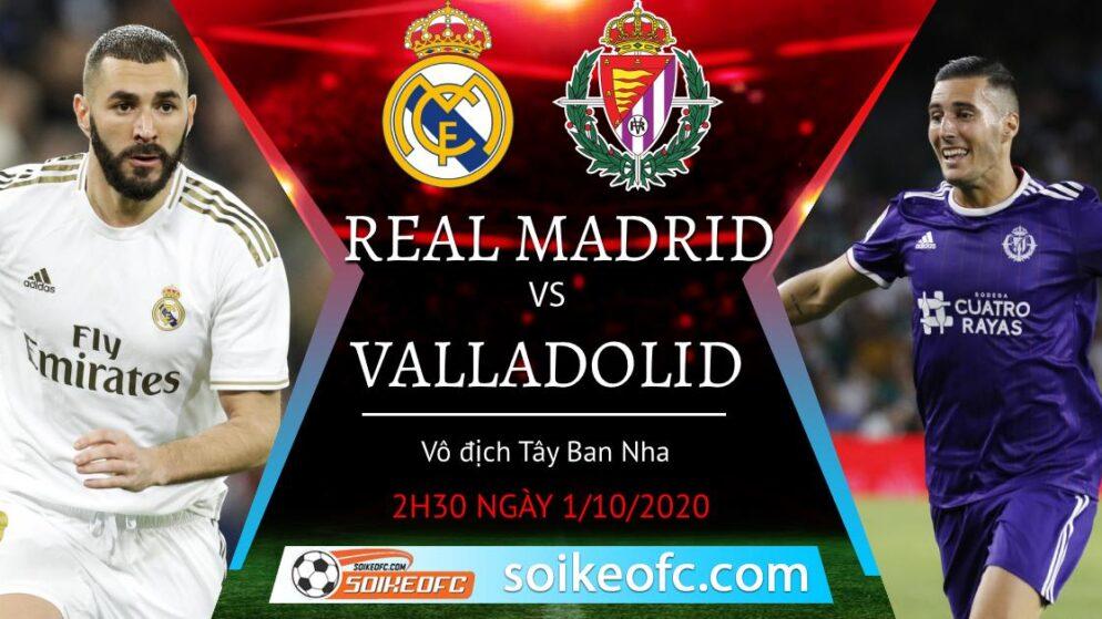 Soi kèo Real Madrid vs Valladolid, 2h30 ngày 01/10/2020 – VĐQG Tây Ban Nha
