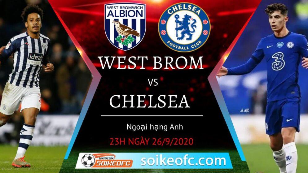 Soi kèo West Brom vs Chelsea, 23h30 ngày 26/09/2020 – Ngoại hạng Anh