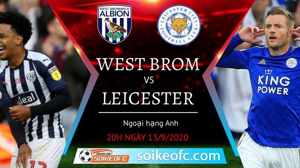 Soi kèo West Brom vs Leicester City, 20h00 ngày 13/09/2020 – Ngoại Hạng Anh
