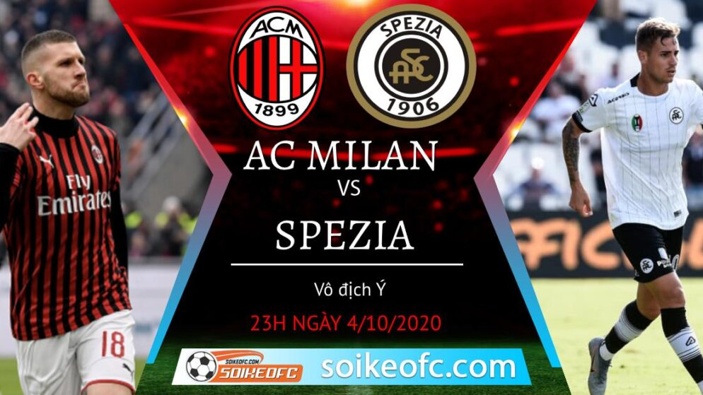 Soi kèo AC Milan vs Spezia, 23h00 ngày 4/10/2020 – Giải VĐQG Italia