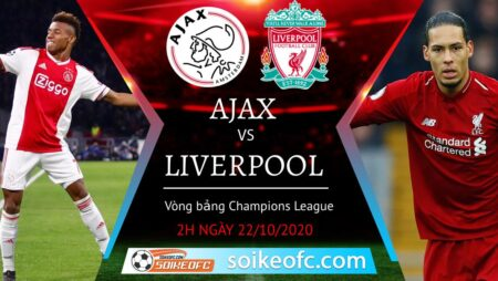Soi kèo Ajax vs Liverpool, 02h00 ngày 22/10/2020 – Champion League