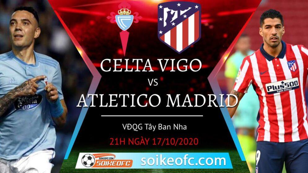 Soi kèo Celta Vigo vs Atletico Madrid, 21h00 ngày 17/10/2020 – VĐQG Tây Ban Nha