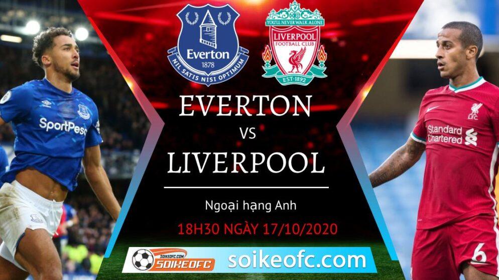 Soi kèo Everton vs Liverpool, 18h30 ngày 17/10/2020 – Ngoại hạng Anh