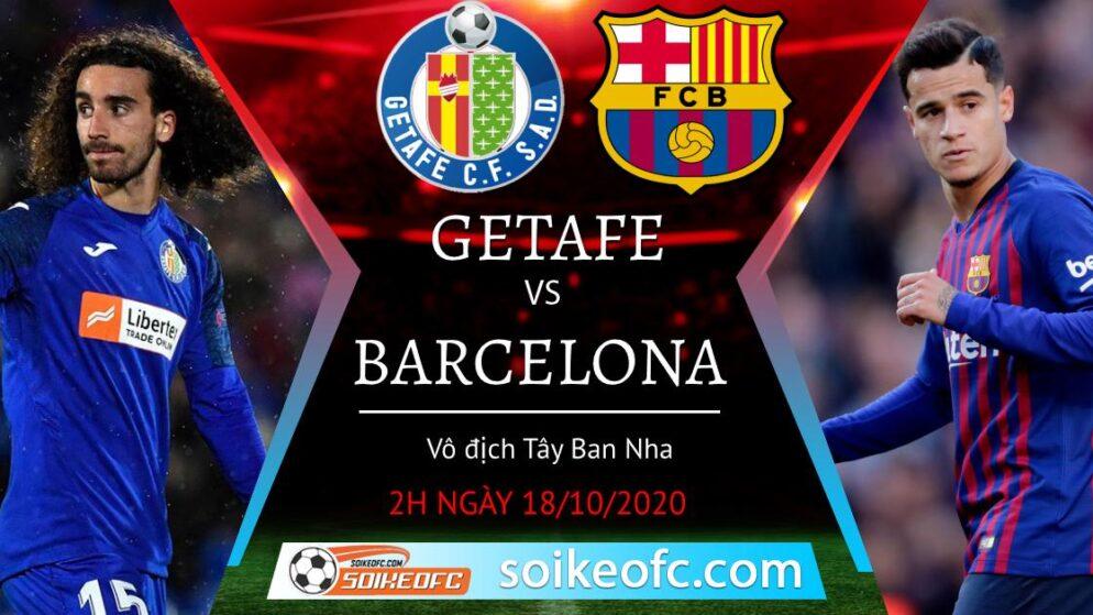 Soi kèo Getafe vs Barcelona, 02h00 ngày 18/10/2020 – VĐQG Tây Ban Nha