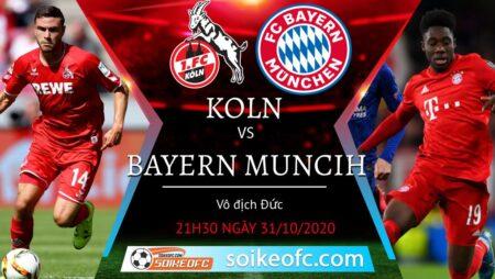 Soi kèo FC Koln vs Bayern Munich, 21h30 ngày 31/10/2020 – VĐQG Đức