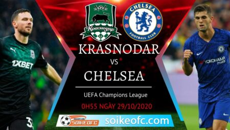 Soi kèo Krasnodar FK vs Chelsea, 00h55 ngày 29/10/2020 – Champion League