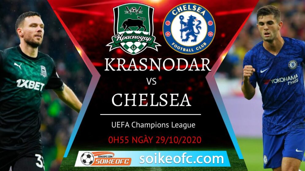 Soi kèo Krasnodar FK vs Chelsea, 00h55 ngày 29/10/2020 – Champion League