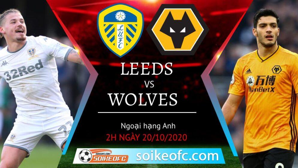 Soi kèo Leeds United vs Wolves, 02h00 ngày 20/10/2020 – Ngoại Hạng Anh