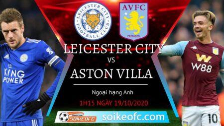 Soi kèo Leicester City vs Aston Villa, 01h45 ngày 19/10/2020 – Ngoại Hạng Anh