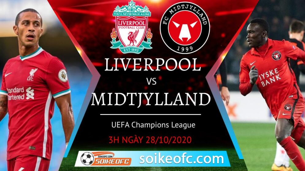 Soi kèo Liverpool vs Midtjylland, 03h00 ngày 28/10/2020 – Champion League
