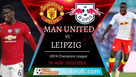 Soi kèo Man United vs RB Leipzig, 03h00 ngày 29/10/2020 – Champion League