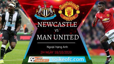 Soi kèo Newcastle United vs Manchester United, 02h00 ngày 18/10/2020 – Ngoại Hạng Anh