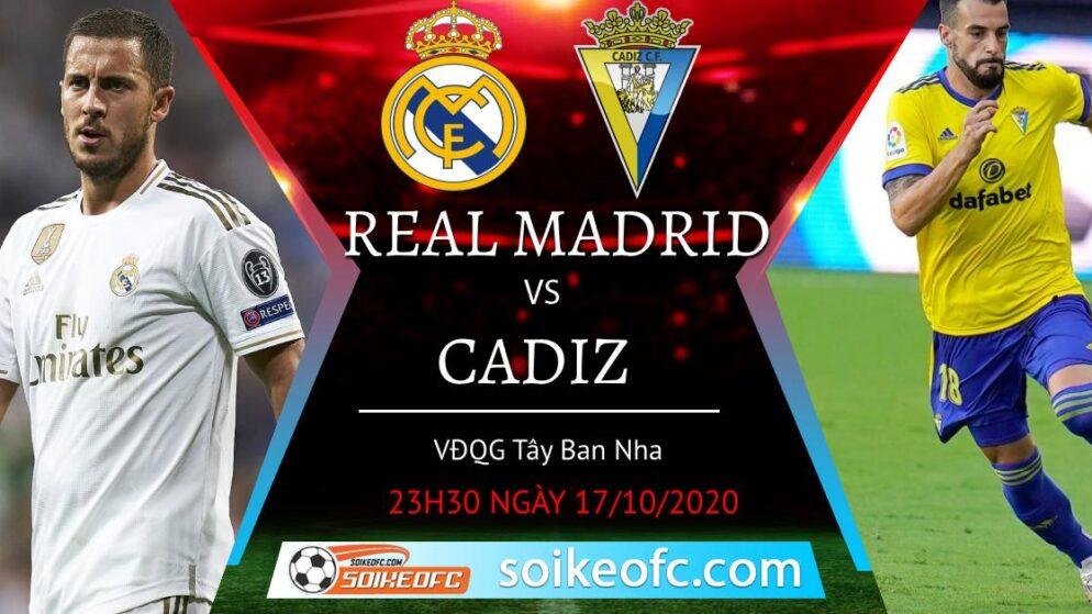 Soi kèo Real Madrid vs Cadiz, 23h30 ngày 17/10/2020 – VĐQG Tây Ban Nha