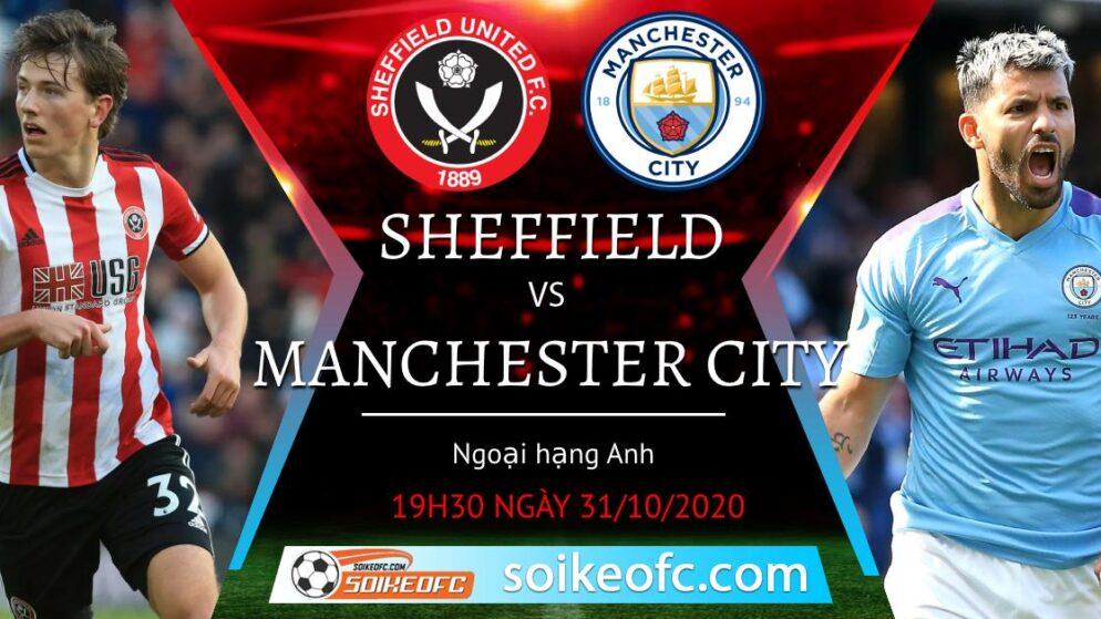 Soi kèo Sheffield United vs Manchester City, 19h30 ngày 31/10/2020 – Ngoại hạng Anh