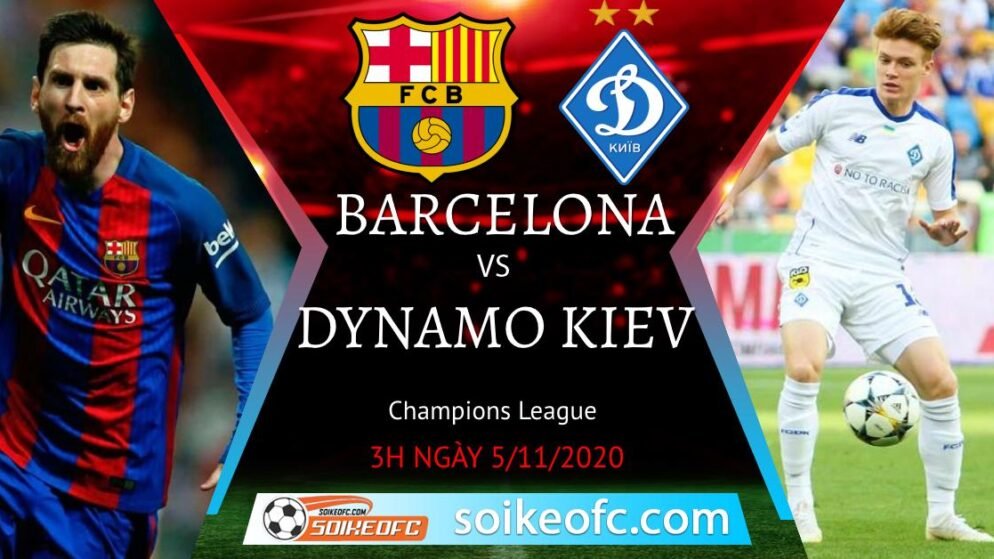 Soi kèo Barcelona vs Dynamo Kyiv, 3h00 ngày 05/11/2020 – Champion League