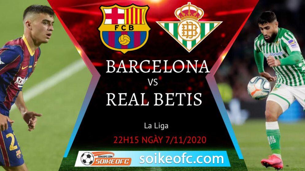 Soi kèo Barcelona vs Real Betis, 22h15 ngày 07/11/2020 – VĐQG Tây Ban Nha
