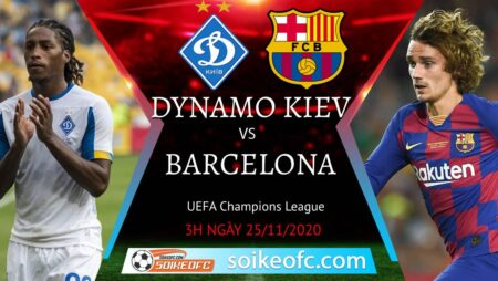 Soi kèo Dynamo Kyiv vs Barcelona, 03h00 ngày 25/11/2020 – Champion League