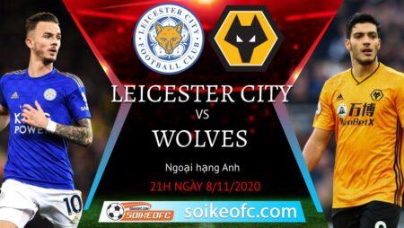 Soi kèo Leicester City vs Wolves, 21h00 ngày 08/11/2020 – Ngoại Hạng Anh