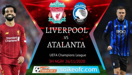 Soi kèo Liverpool vs Atalanta, 03h00 ngày 26/11/2020 – Champion League