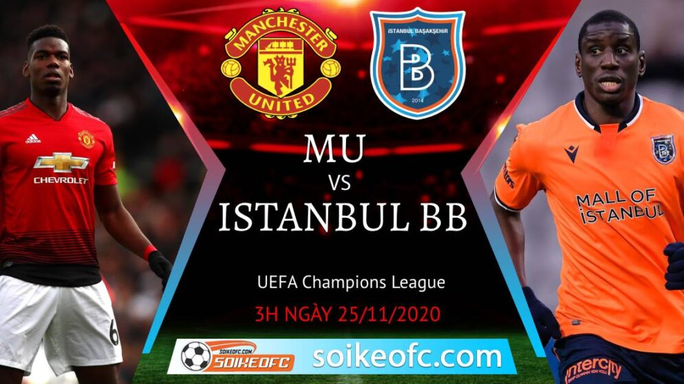 Soi kèo Manchester United vs Istanbul BB, 03h00 ngày 25/11/2020 – Champion League