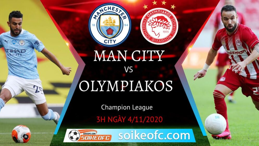 Soi kèo Manchester City vs Olympiakos, 3h00 ngày 04/11/2020 – Champion League