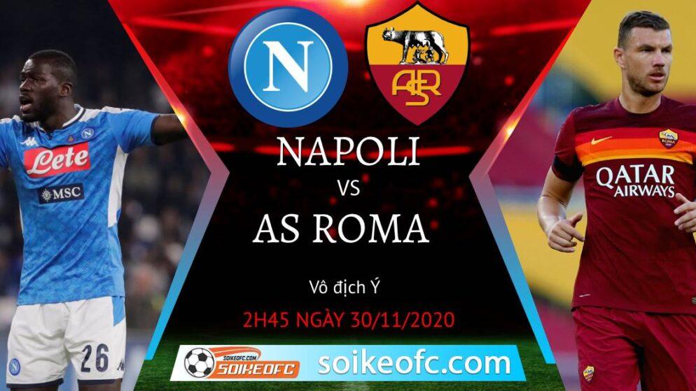 Soi kèo Napoli vs AS Roma, 2h45 ngày 30/11/2020 – VĐQG Italia