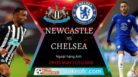 Soi kèo Newcastle United vs Chelsea, 19h30 ngày 21/11/2020 – Ngoại Hạng Anh